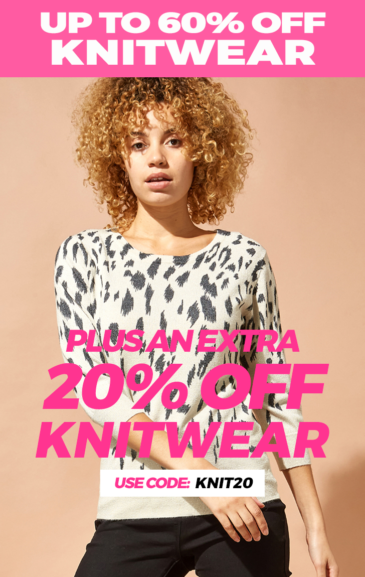 up to 60% off Knitwear + an Extra 20% OFF use code: KNIT20 - SHOP NOW
