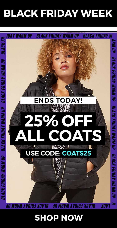 25% off all coats - USE CODE: COATS25 - SHOP NOW >
